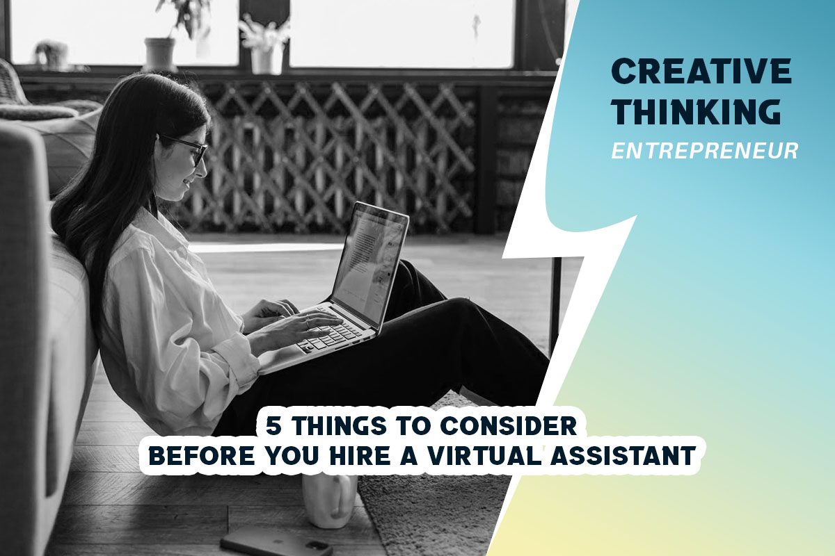 5 Things to Consider Before You Hire a Virtual Assistant
