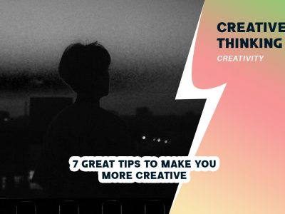7 Great Tips to Make You More Creative