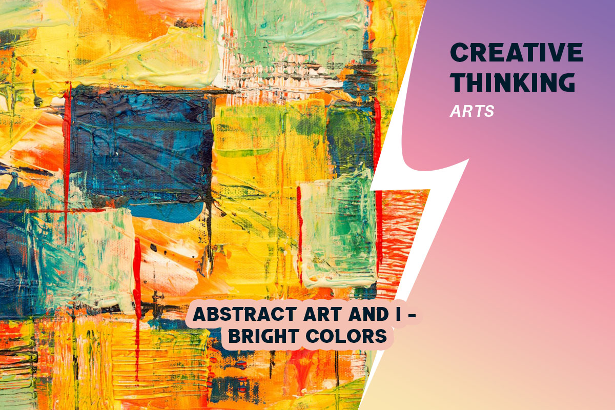 Abstract Art and I - Bright Colors