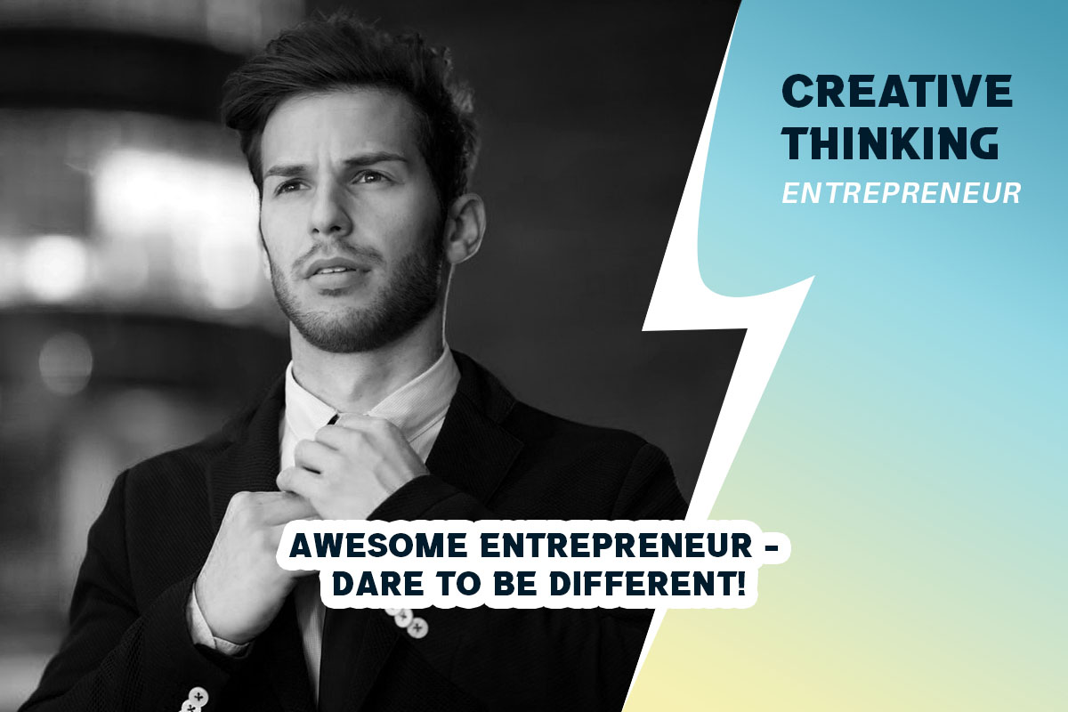 Awesome Entrepreneur - Dare To Be Different!